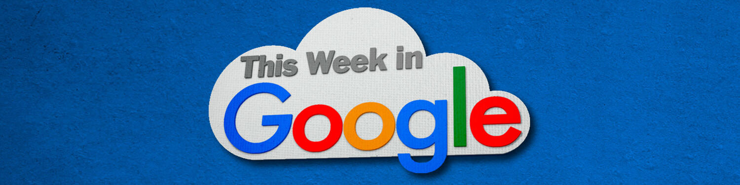 This Week in Google