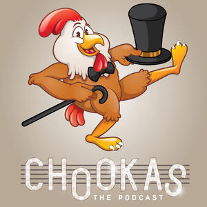 Chookas: The Podcast