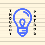 Thought Patrol Podcast