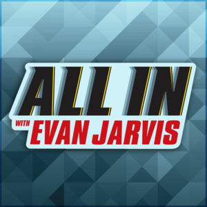 ALL IN with Evan Jarvis