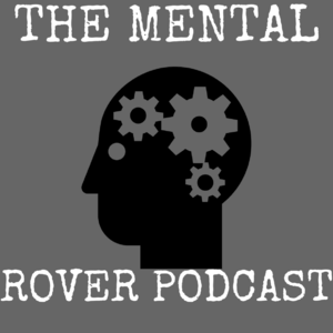 The Mental Rover Podcast