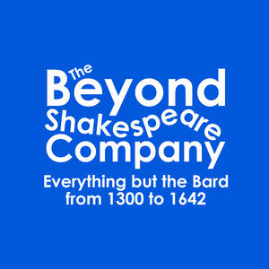 Blue logo saying: The Beyond Shakespeare Company: Everything but the Bard from 1300 to 1642
