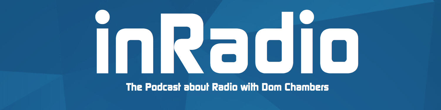 inRadio with Dom Chambers