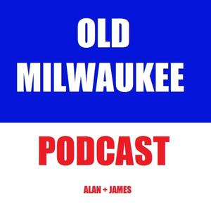 The Old Milwaukee Podcast