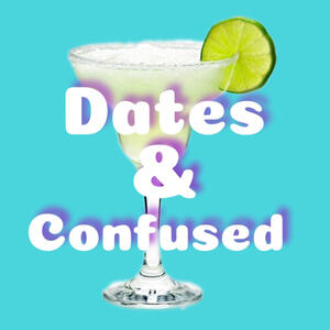Dates and Confused