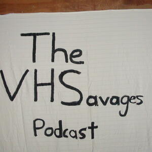 The VHSavages Podcast