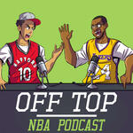 Off Top NBA Podcast