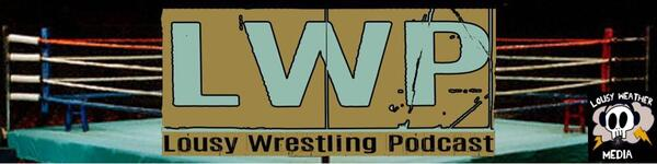 Lousy Wrestling Podcast