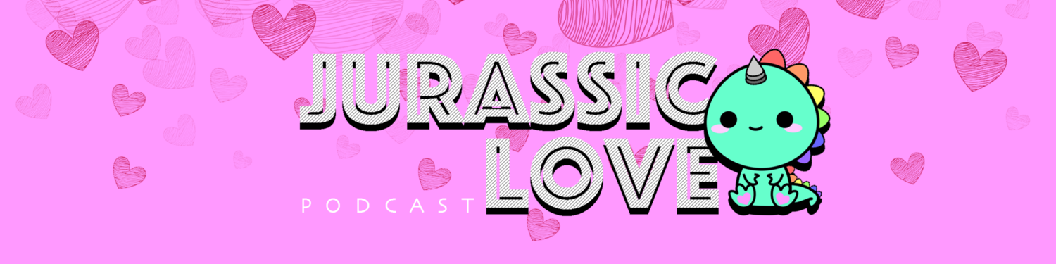 Jurassic Love Podcast
