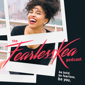 The FearlessKea Podcast