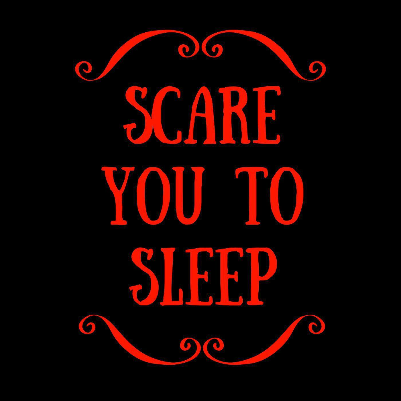 Scare You To Sleep Podcast