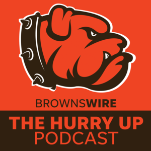 The Hurry Up: The Browns Wire Podcast