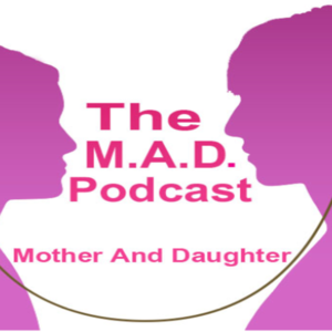 The M.A.D. Podcast
