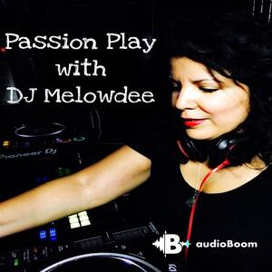 Passion Play with DJ Melowdee