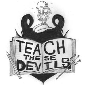 Teach These Devils