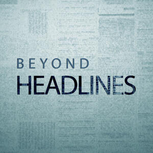 Beyond Headlines