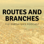 Routes and Branches: The Exporter's Podcast