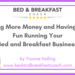 Making More Money and Having More Fun Running Your Bed and Breakfast Business