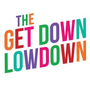 The Get Down Low Down
