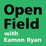 Open Field with Eamon Ryan