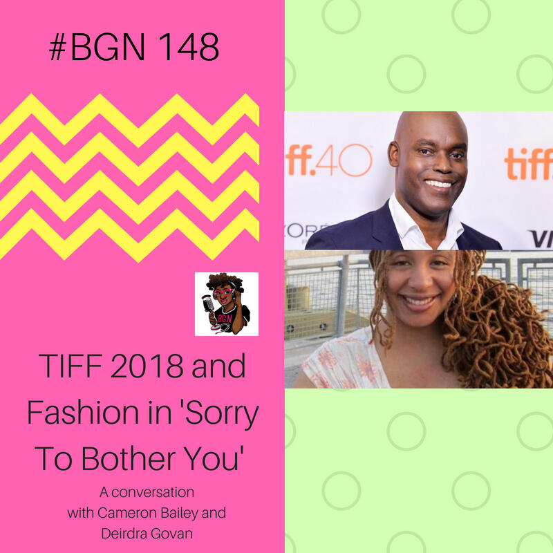 BGN #148 I TIFF 2018 and Fashion in 'Sorry To Bother You'