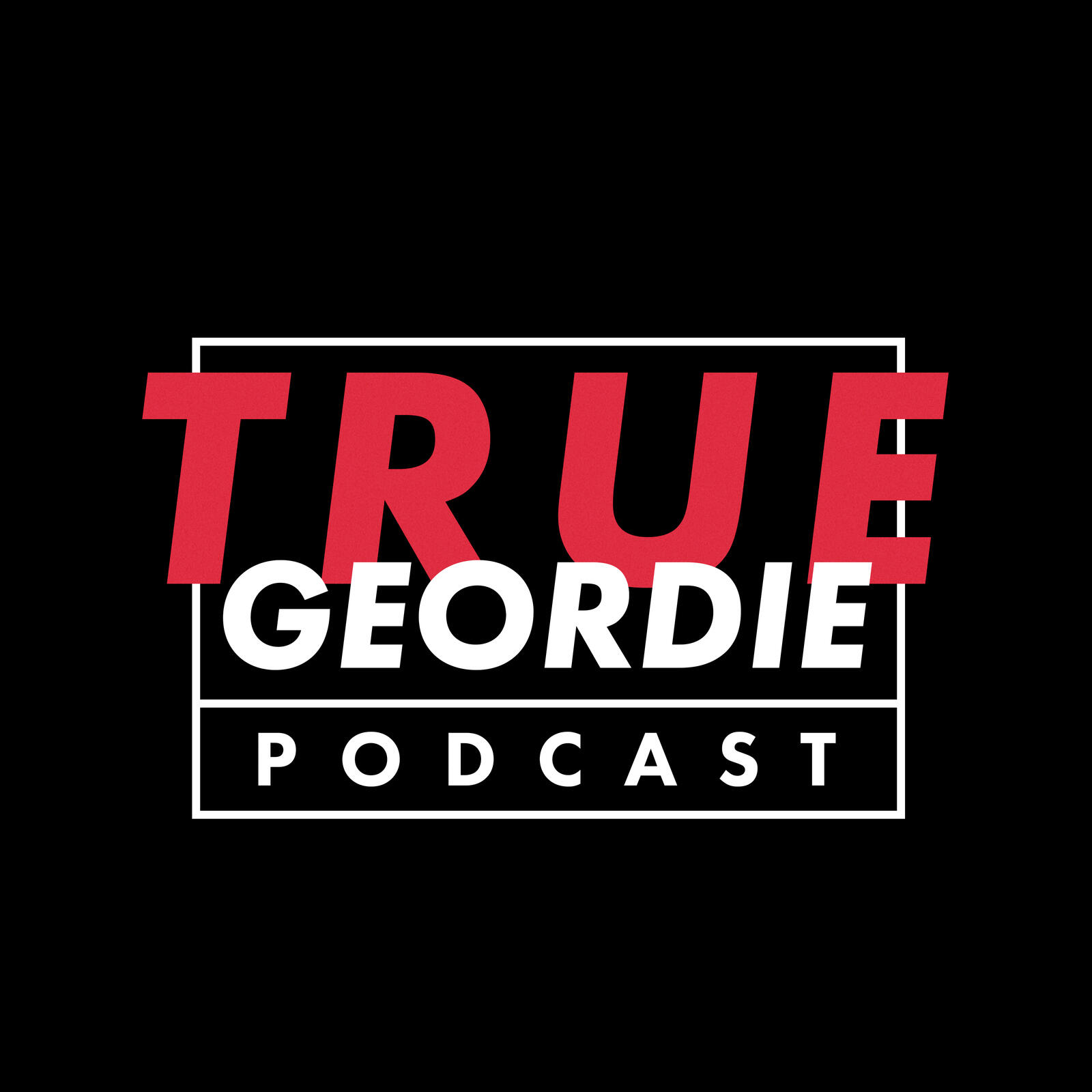 108: #108 IAN WRIGHT | True Geordie Podcast