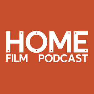 The HOME Film Podcast