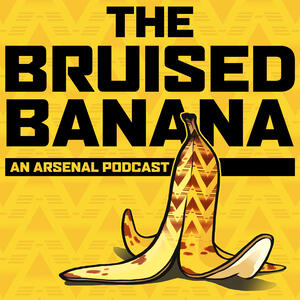 The Bruised Banana: an Arsenal podcast
