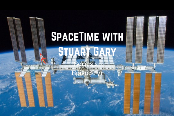 71: ISS Leak - Sorted! - SpaceTime with Stuart Gary Series 21 Episode 71