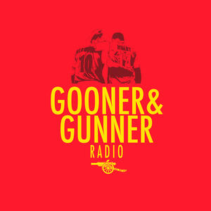 Gooner & Gunner Arsenal Podcast