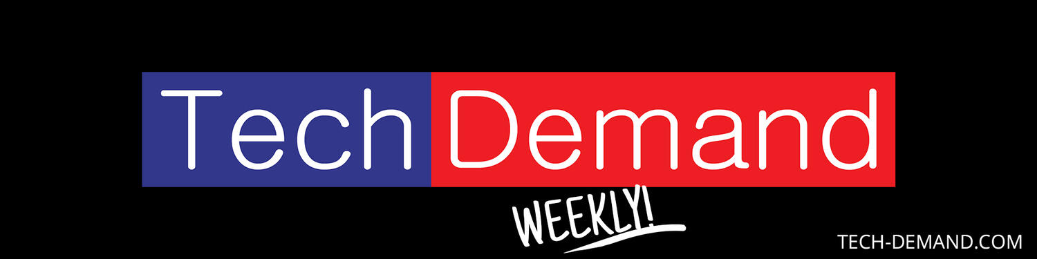 Tech Demand Weekly!