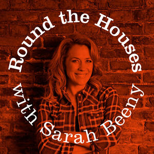 Round the Houses with Sarah Beeny