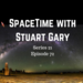 SpaceTime with Stuart Gary S21E72 AB HQ