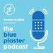 Blue plaster podcast-01