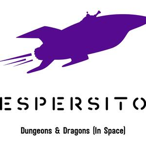 Espersito: Dungeons and Dragons (In Space)