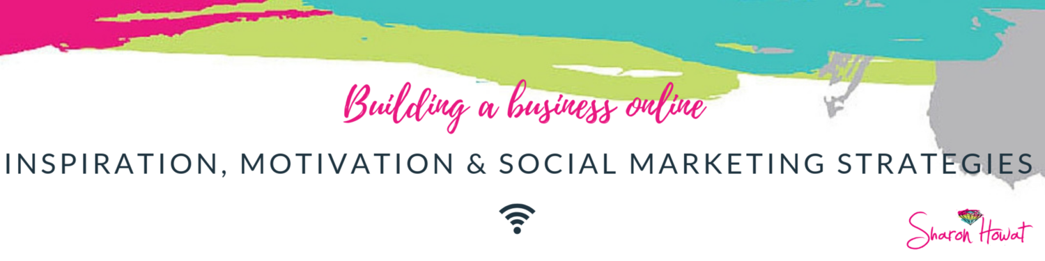 Sharon Howat - Building a Business Online