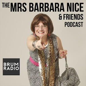 The Mrs Barbara Nice & Friends Podcast