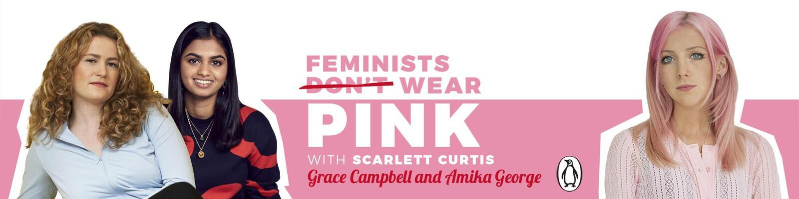 3: Grace Campbell & Amika George