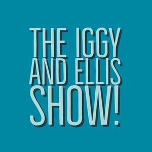 The Iggy and Ellis Show