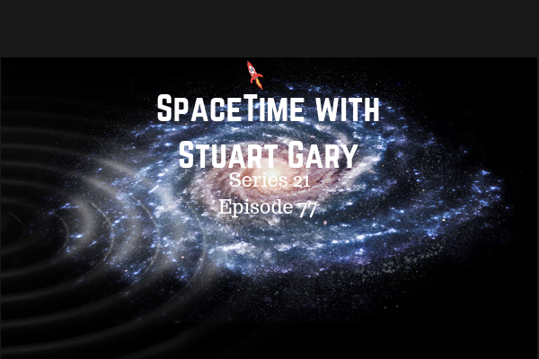 77: Echoes of a galactic collision involving the Milky Way - SpaceTime with Stuart Gary Series 21 Episode 77