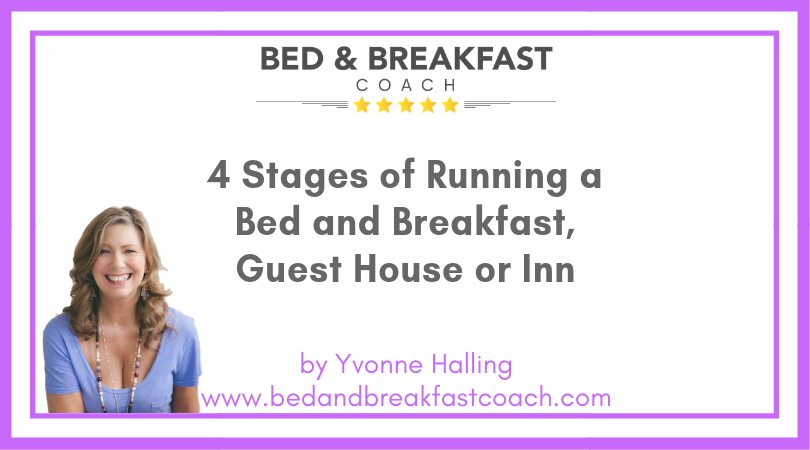 3: Four Stages of Running a Bed and Breakfast, Guest House or Inn
