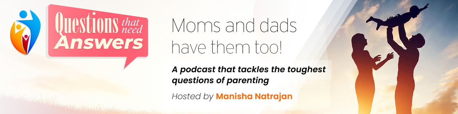 Questions That Need Answers: Moms and Dads Have Them Too!