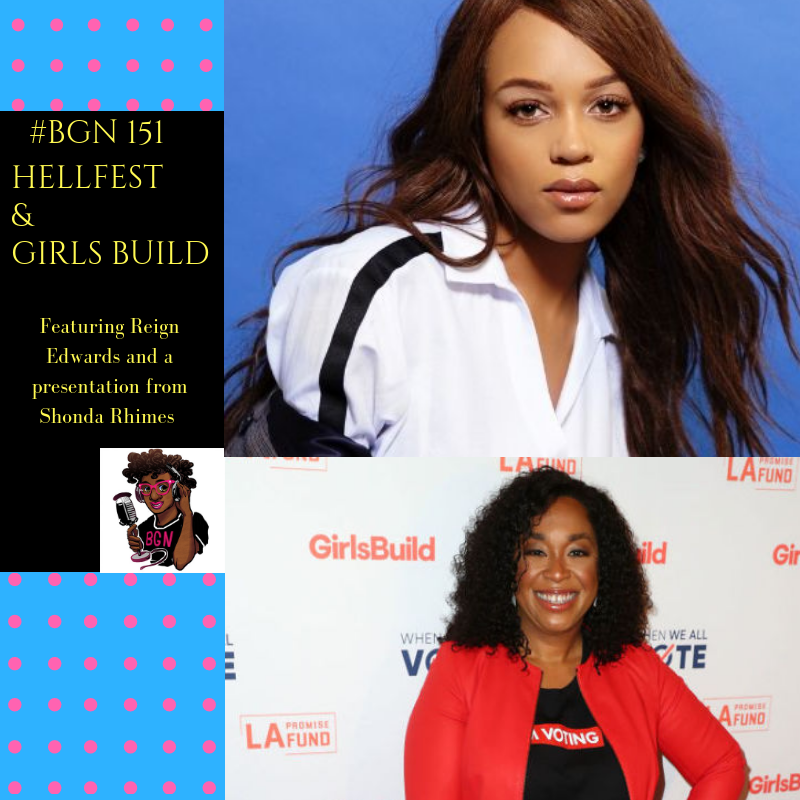 BGN #151 I Hell Fest and Girls Build
