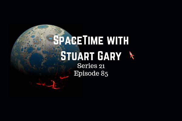 85: Plate tectonics may have been active on Earth since the very beginning - SpaceTime with Stuart Gary Series 21 Episode 85