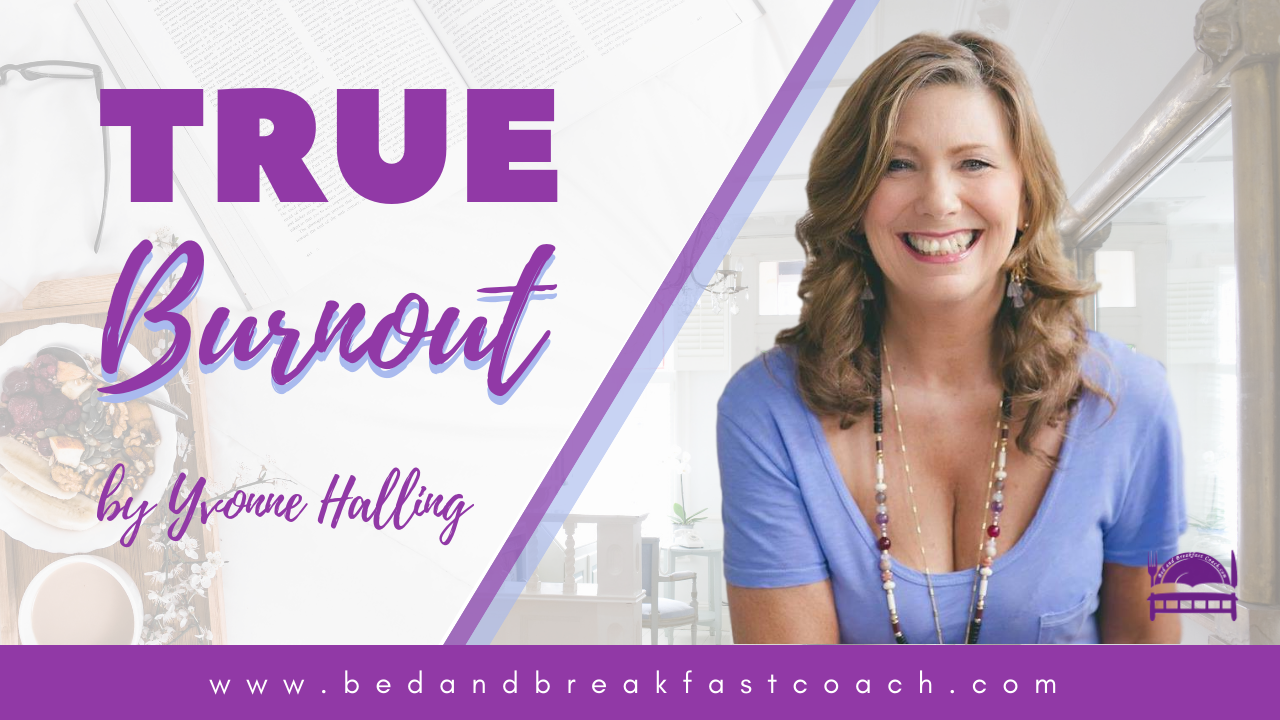 2: How To Know If You're Burning Out Running Your Bed and Breakfast and What To Do About It