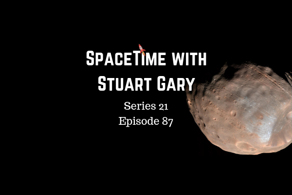 87: The Origins of the Martian Moon Phobos - SpaceTime with Stuart Gary Series 21 Episode 87