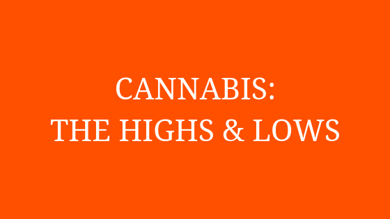 Cannabis: The Highs and Lows