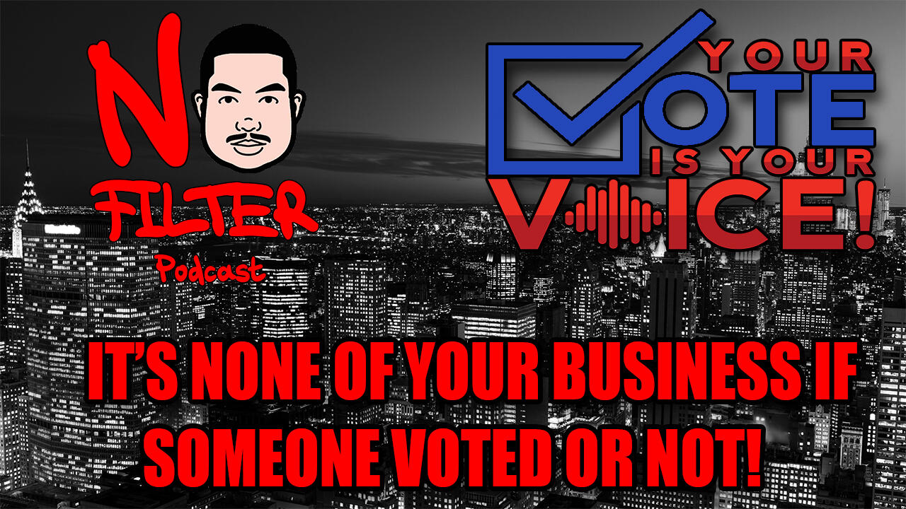 Its None Of Your Business If Someone Voted Or