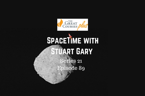 89: First images of asteroid Bennu from Osiris-Rex - Spacetime with Stuart Gary Series 21 Episode 89