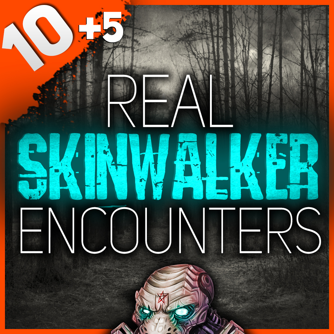 Audioboom / 15 REAL Skinwalker Encounters and Other Forest Horror